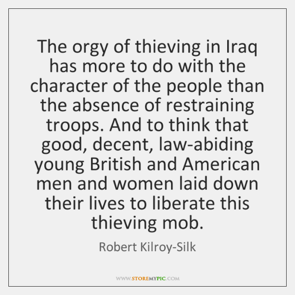 The orgy of thieving in Iraq has more to do with the ...