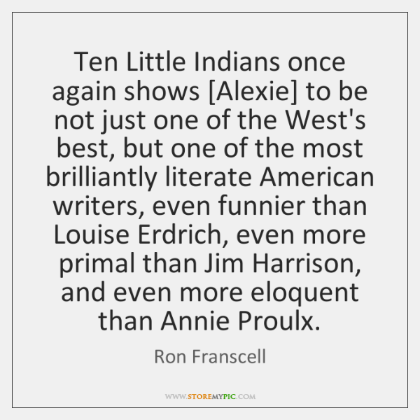 Ten Little Indians once again shows [Alexie] to be not just one ...