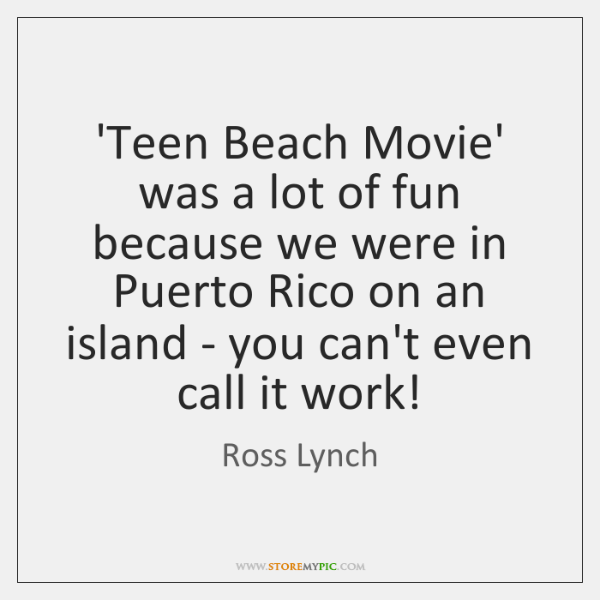 'Teen Beach Movie' was a lot of fun because we were in ...