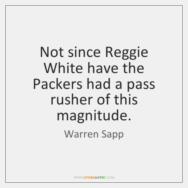 Not since Reggie White have the Packers had a pass rusher of ...