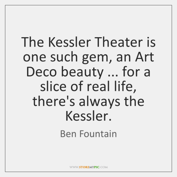 The Kessler Theater is one such gem, an Art Deco beauty ... for ...