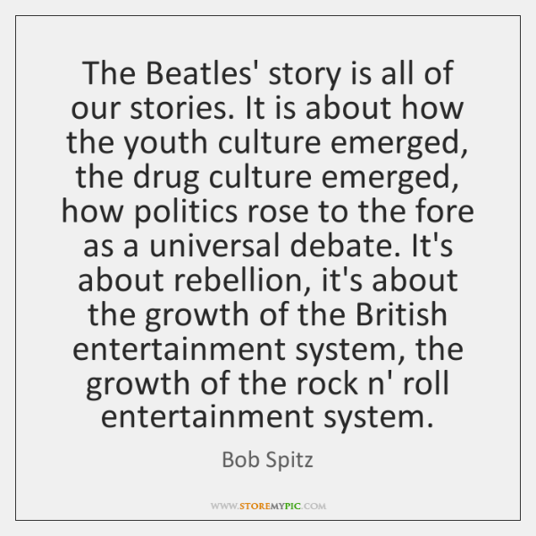 The Beatles' story is all of our stories. It is about how ...