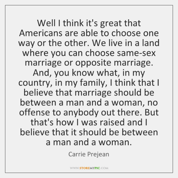 Well I think it's great that Americans are able to choose one ...