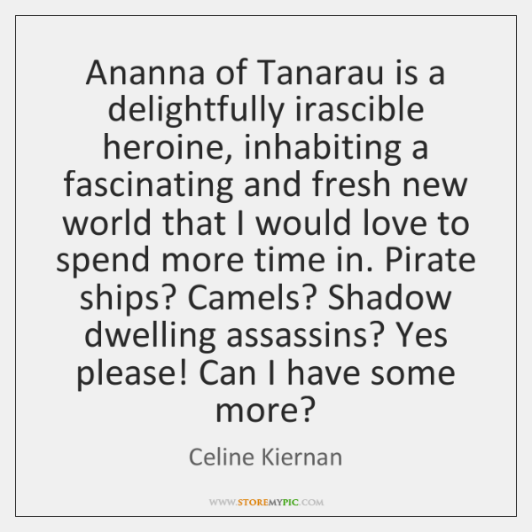 Ananna of Tanarau is a delightfully irascible heroine, inhabiting a fascinating and ...