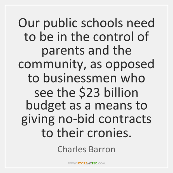 Our public schools need to be in the control of parents and ...