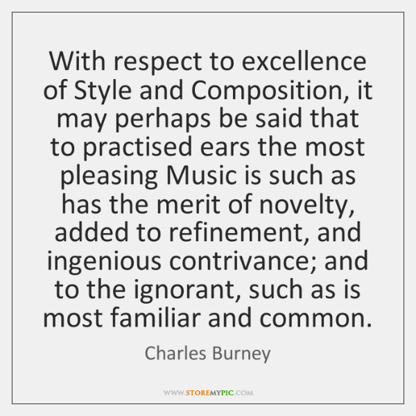 With respect to excellence of Style and Composition, it may perhaps be ...