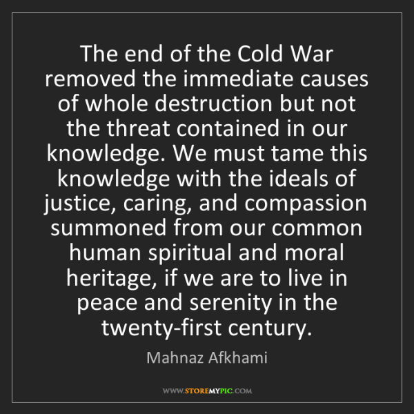 Mahnaz Afkhami: The end of the Cold War removed the immediate causes...