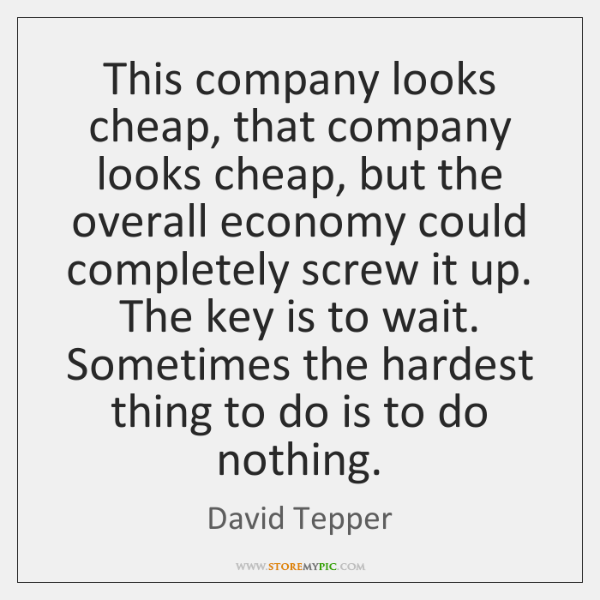 This company looks cheap, that company looks cheap, but the overall economy ...