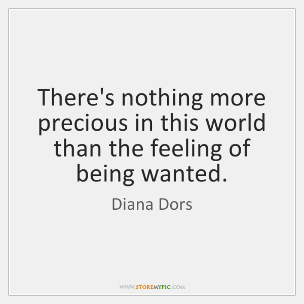 There's nothing more precious in this world than the feeling of being ...