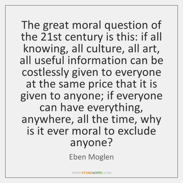 The great moral question of the 21st century is this: if all ...