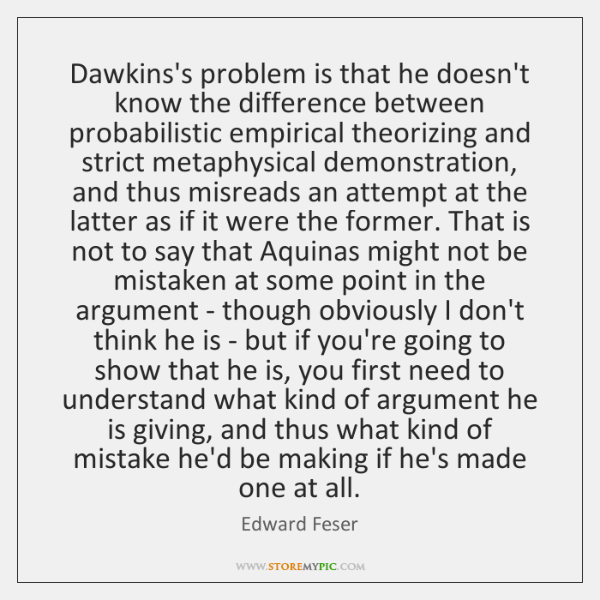 Dawkins's problem is that he doesn't know the difference between probabilistic empirical ...