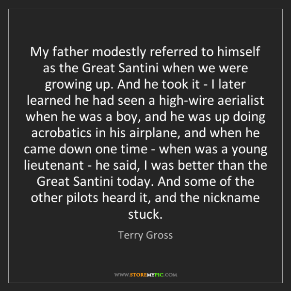 Terry Gross: My father modestly referred to himself as the Great Santini...