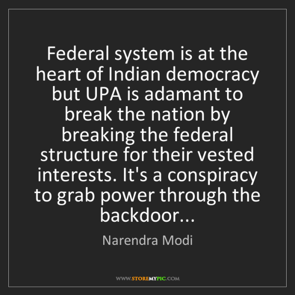 Narendra Modi: Federal system is at the heart of Indian democracy but...