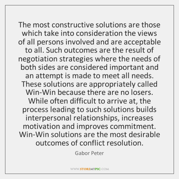 The most constructive solutions are those which take into consideration the views ...