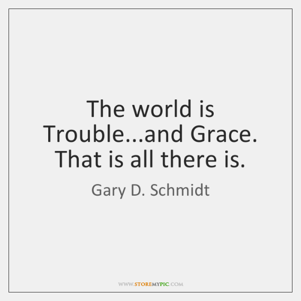 Gary D Schmidt Quotes Storemypic