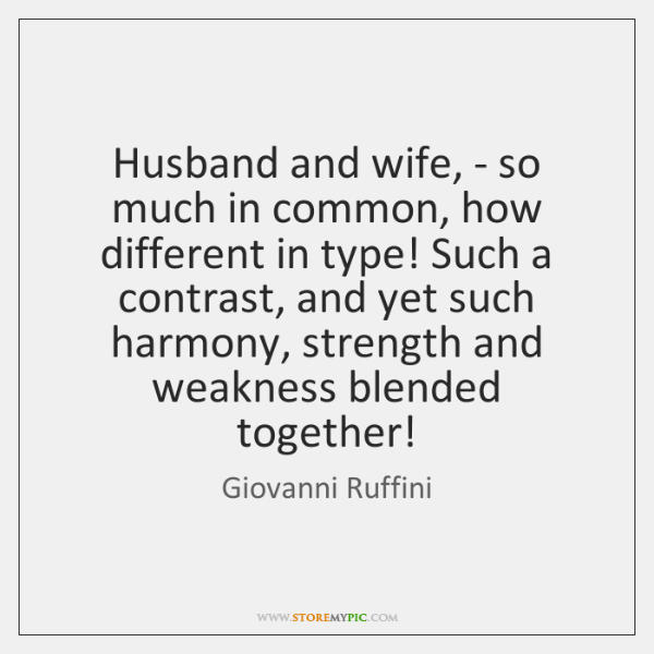 Husband and wife, - so much in common, how different in type! ...