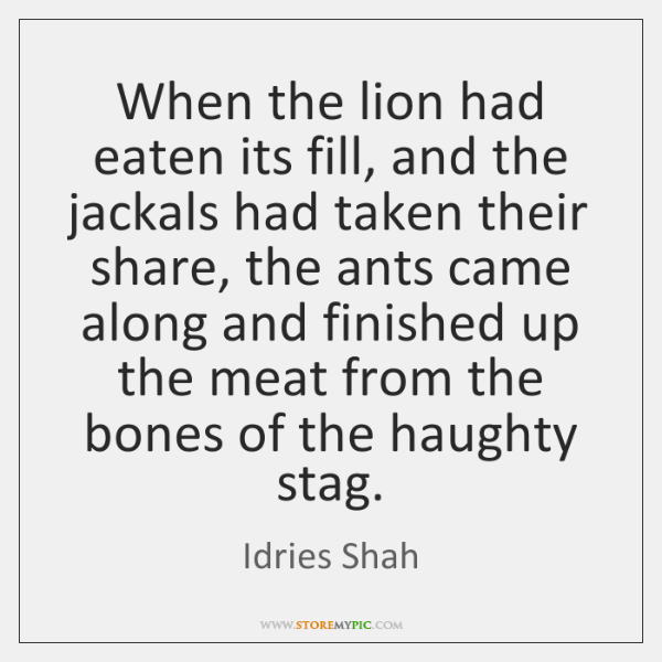 When the lion had eaten its fill, and the jackals had taken ...