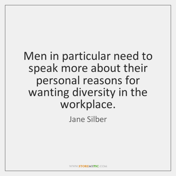 Men in particular need to speak more about their personal reasons for ...
