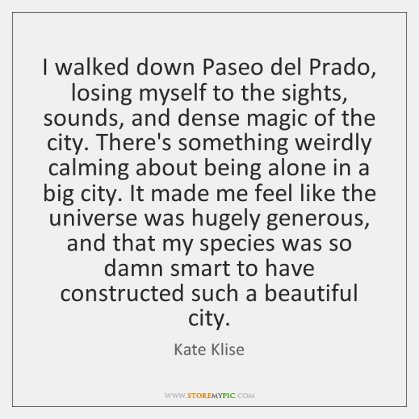 I walked down Paseo del Prado, losing myself to the sights, sounds, ...