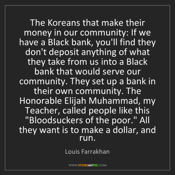 Louis Farrakhan: The Koreans that make their money in our community: If...