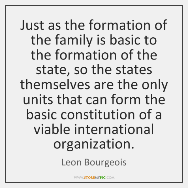 Just as the formation of the family is basic to the formation ...