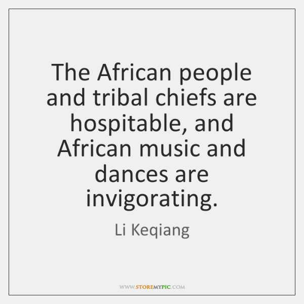 The African people and tribal chiefs are hospitable, and African music and ...
