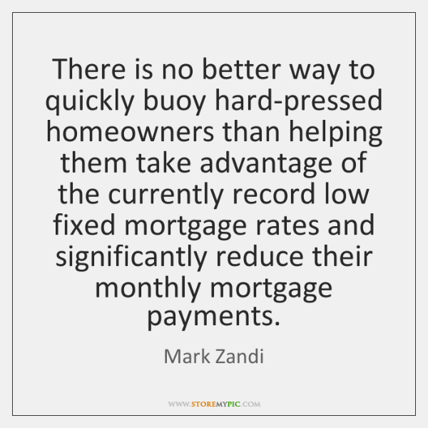 There is no better way to quickly buoy hard-pressed homeowners than helping ...