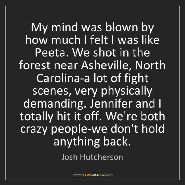 Josh Hutcherson: My mind was blown by how much I felt I was like Peeta....