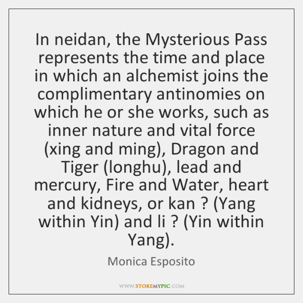 In neidan, the Mysterious Pass represents the time and place in which ...
