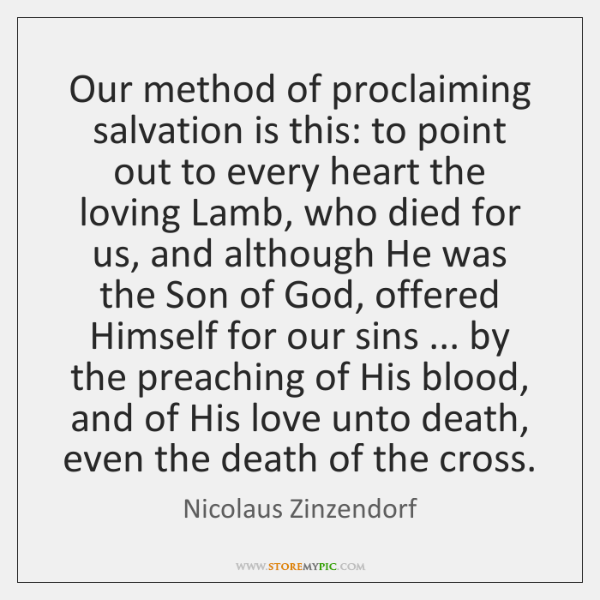 Our method of proclaiming salvation is this: to point out to every ...