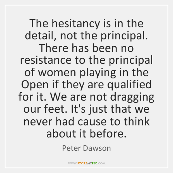 The hesitancy is in the detail, not the principal. There has been ...