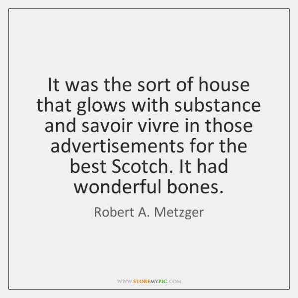 It was the sort of house that glows with substance and savoir ...