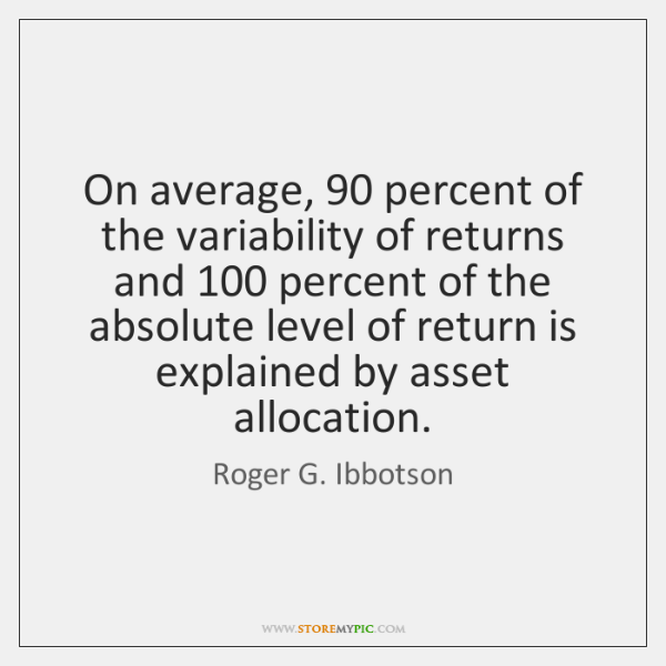 On average, 90 percent of the variability of returns and 100 percent of the ...
