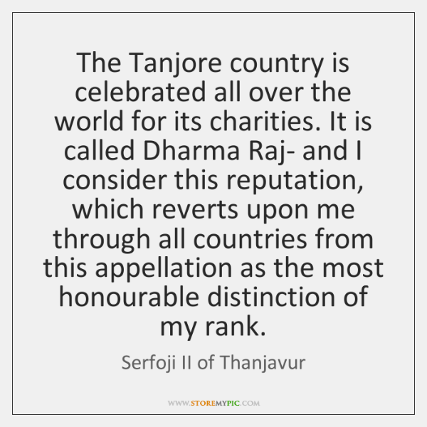The Tanjore country is celebrated all over the world for its charities. ...