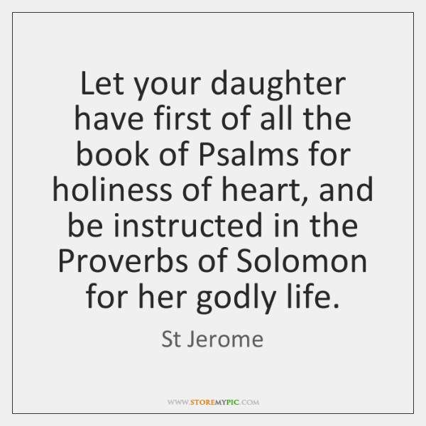 Let your daughter have first of all the book of Psalms for ...