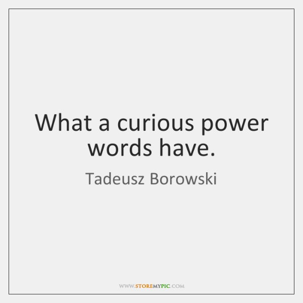 What a curious power words have.