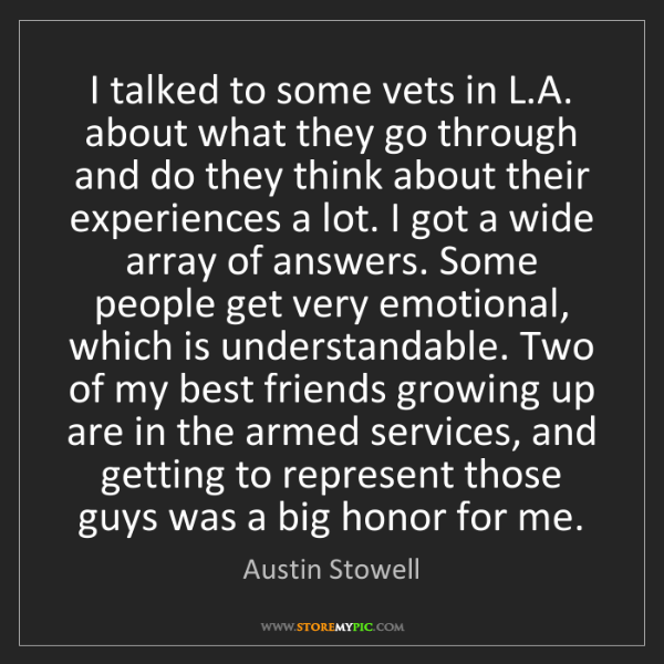 Austin Stowell: I talked to some vets in L.A. about what they go through...