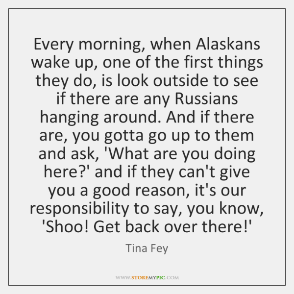 Every morning, when Alaskans wake up, one of the first things they ...
