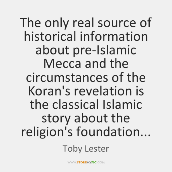 The only real source of historical information about pre-Islamic Mecca and the ...