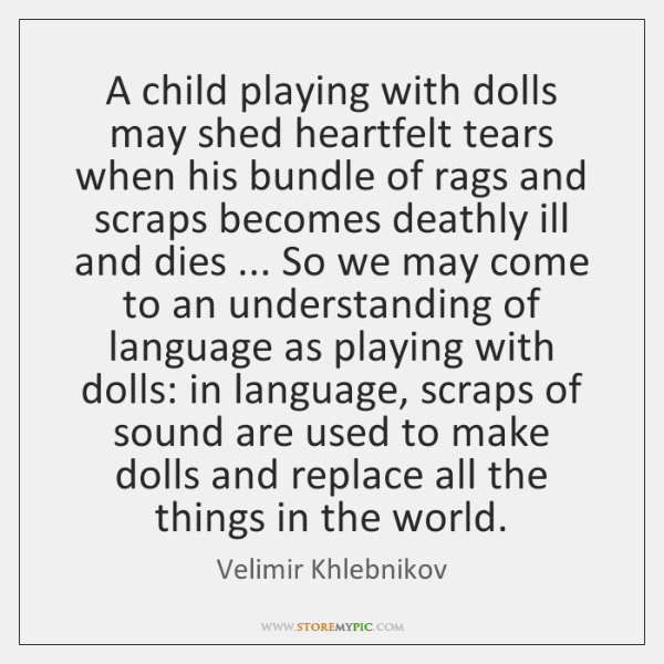 A child playing with dolls may shed heartfelt tears when his bundle ...