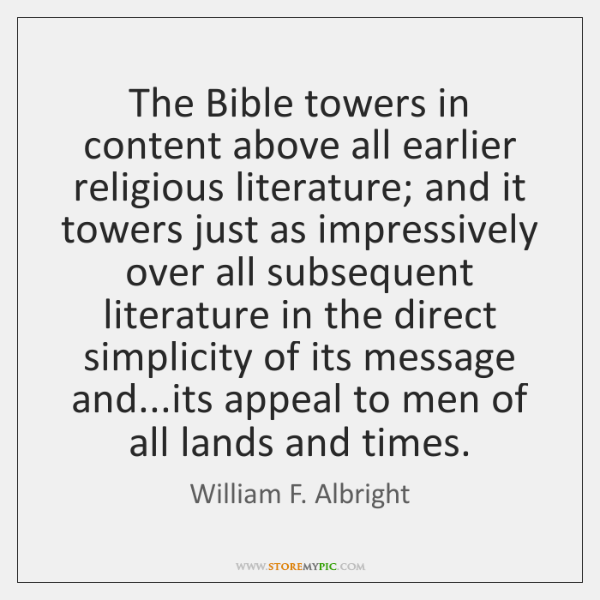 The Bible towers in content above all earlier religious literature; and it ...