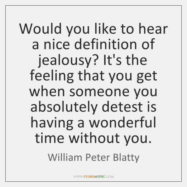 definition of jealousy Is there any difference between envy and jealousy in what is the difference between jealousy and envy the secular definition of envy is a human emotion.