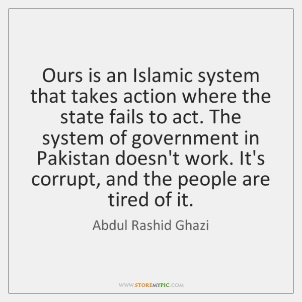 Ours is an Islamic system that takes action where the state fails ...