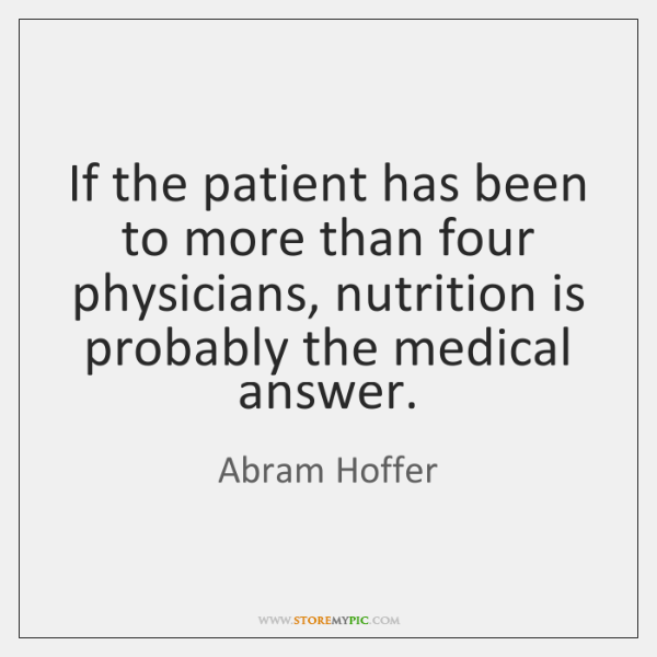 If the patient has been to more than four physicians, nutrition is ...