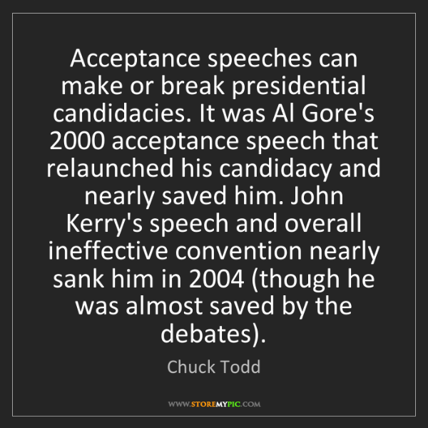 Chuck Todd: Acceptance speeches can make or break presidential candidacies....