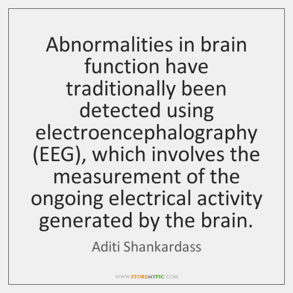 Abnormalities in brain function have traditionally been detected using electroencephalography (EEG),