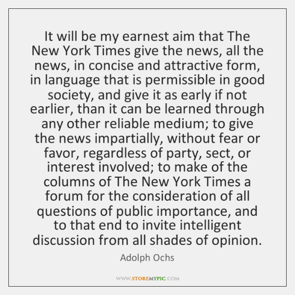 It will be my earnest aim that The New York Times give ...