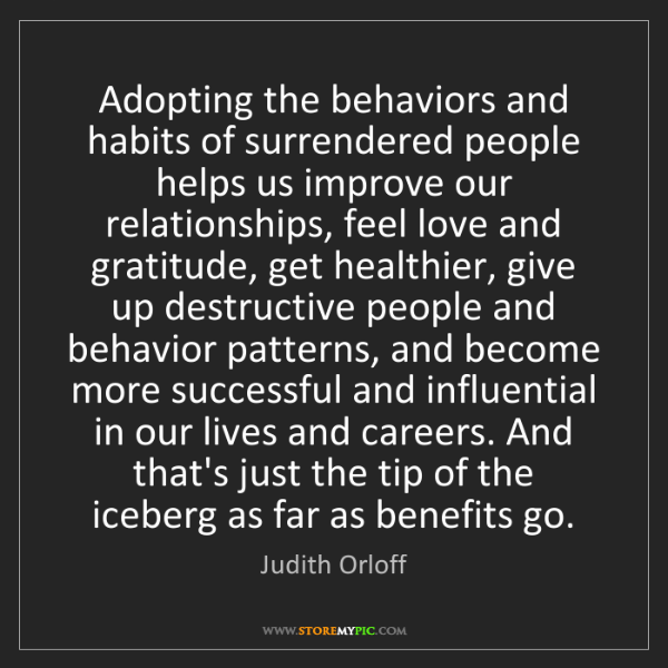 Judith Orloff: Adopting the behaviors and habits of surrendered people...