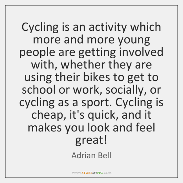 Cycling is an activity which more and more young people are getting ...