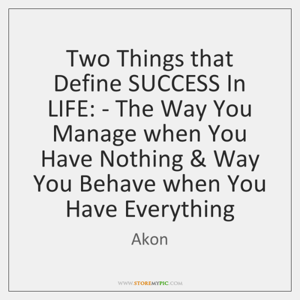 Akon Quotes: Two Things That Define SUCCESS In LIFE: